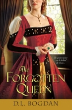 Bogdan, D. L. The Forgotten Queen