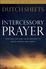 Dutch Sheets Intercessory Prayer Study Guide