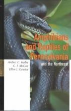 Arthur C. Hulse,   Ellen Censky,   C. J. McCoy Amphibians and Reptiles of Pennsylvania and the Northeast