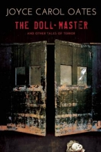 Oates, Joyce Carol The Doll-Master and Other Tales of Terror