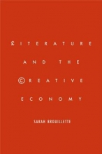 Brouillette, Sarah Literature and the Creative Economy