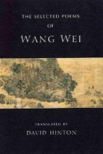 Wang, Wei,   Hinton, David The Selected Poems of Wang Wei