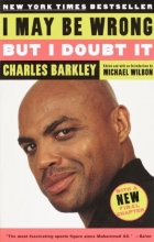Barkley, Charles I May Be Wrong but I Doubt It
