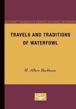 Hochbaum, H. Albert Travels and Traditions of Waterfowl