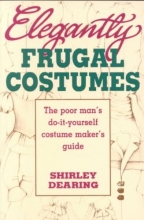 Dearing, Shirley Elegantly Frugal Costumes