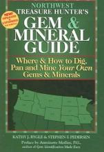 Rygle, Kathy J. Northwest Treasure Hunter`s Gem & Mineral Guide