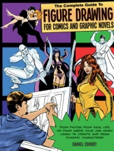 Cooney, Dan The Complete Guide to Figure Drawing for Comics and Graphic Novels