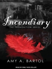 Bartol, Amy A. Incendiary