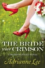 Lee, Adrianne The Bride Wore Crimson