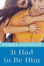 Baumann, Tamra It Had to Be Him