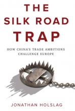 Holslag, Jonathan The Silk Road Trap
