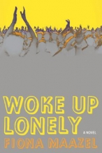 Maazel, Fiona Woke Up Lonely