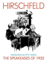 Hirschfeld, Al,   Kahn, Gordon The Speakeasies of 1932