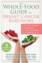 Edward Bauman The Whole-Food Guide for Breast Cancer Survivors