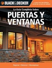 Marshall, Chris Black & Decker La Guia Completa sobre Puertas Y Ventanas Black & Decker The Complete Guide to Windows & Entryways