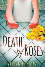Probst, Vivian R. Death by Roses