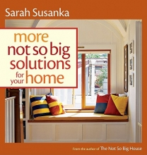 Susanka, Sarah More Not So Big Solutions for Your Home
