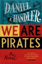Handler, Daniel We Are Pirates