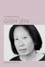 Ho, Jennifer Ann Understanding Gish Jen