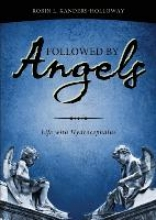 Xanders-Holloway, Robin L. Followed by Angels: Life with Hydrocephalus