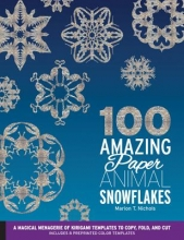 Marion T. Nichols 100 Amazing Paper Animal Snowflakes