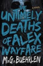 Buehrlen, M. G. The Untimely Deaths of Alex Wayfare