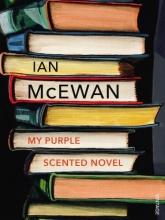 Ian  McEwan My Purple Scented Novel