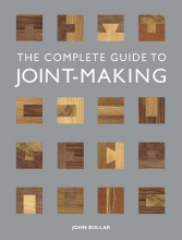 Bullar, John The Complete Guide to Joint-Making