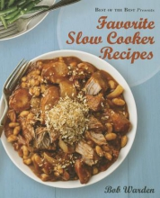 Warden, Bob Best of the Best Presents Favorite Slow Cooker Recipes