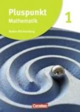 Pluspunkt Mathematik 1. Neubearbeitung. Schülerbuch Baden-Württemberg
