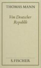 Mann, Thomas Von deutscher Republik ( Frankfurter Ausgabe)