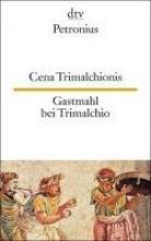 Petronius Cena Trimalchionis Gastmahl bei Trimalchio