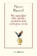 Bayard, Pierre Wie man ber Orte spricht, an denen man nicht gewesen ist
