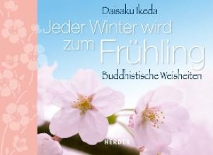 Ikeda, Daisaku Jeder Winter wird zum Frhling