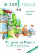Mörchen, Roland Wir gehen ins Museum - Müzeye gidiyoruz