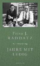 Raddatz, Fritz J. Jahre mit Ledig