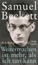 Beckett, Samuel Weitermachen ist mehr, als ich tun kann