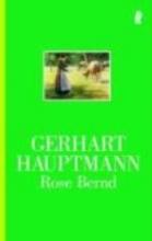 Hauptmann, Gerhart Rose Bernd