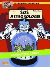 Veys, Pierre Die Abenteuer von Philip & Francis 03: SOS Meteorologie