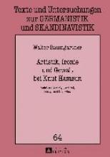 Baumgartner, Walter Artistik, Ironie Und Gewalt Bei Knut Hamsun