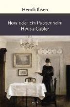 Ibsen, Henrik Nora oder Ein Puppenheim Hedda Gabler