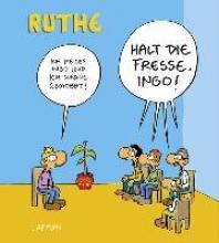 Ruthe, Ralph Halt die Fresse, Ingo!