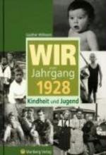 Willmann, Günther Wir vom Jahrgang 1928 - Kindheit und Jugend