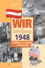 Schöggl, Ernst Reinhard Kindheit und Jugend in ?sterreich: Wir vom Jahrgang 1948