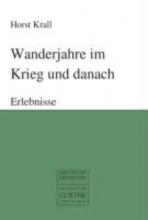 Krall, Horst Wanderjahre im Krieg und danach