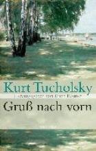 Tucholsky, Kurt Gruß nach vorn