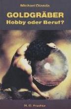 Dianda, Michael Goldgräber: Hobby oder Beruf?