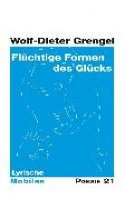 Grengel, Wolf-Dieter Flchtige Formen des Glcks
