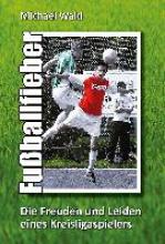 Wald, Michael Fußballfieber