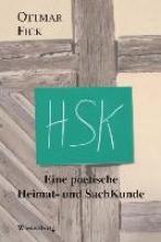 Fick, Ottmar HSK - Eine poetische Heimat- und SachKunde